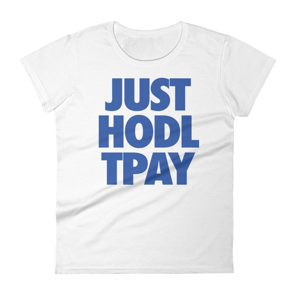 JUST HODL TPAY Womens Tee