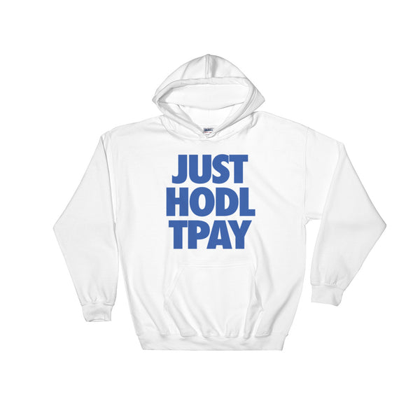 JUST HODL TPAY Hoodie