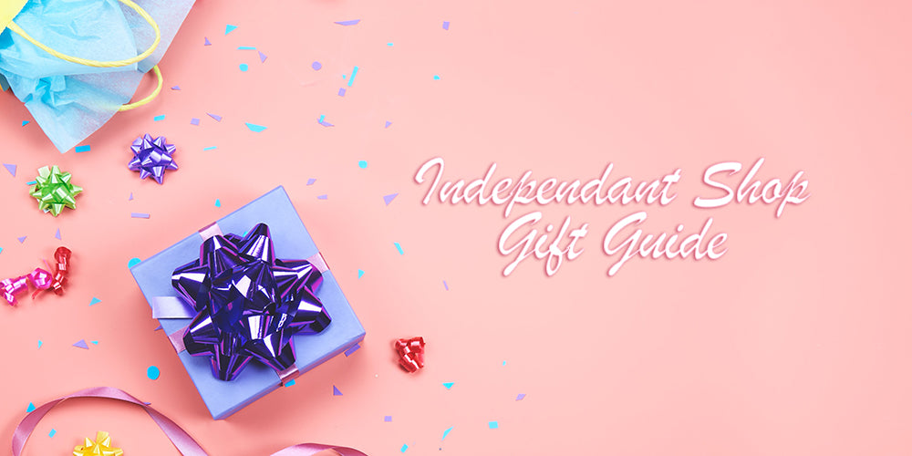 Independent Shop Gift Guide 2018