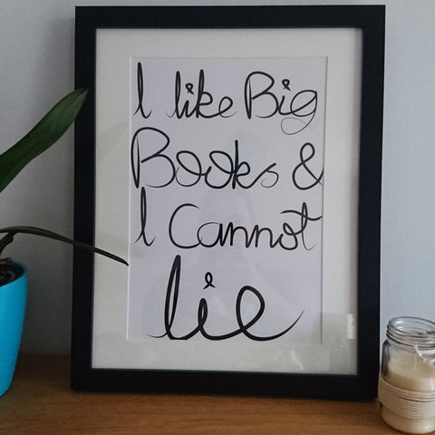I Like Big Books and I cannot Lie Print - fay-dixon-design