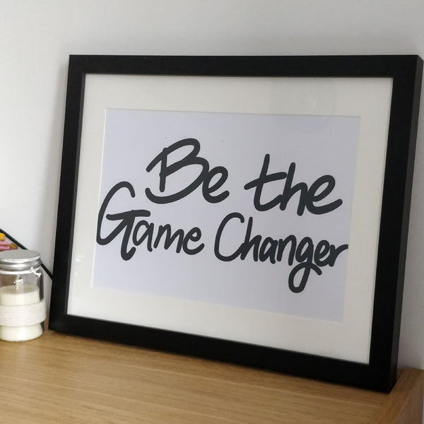 Be the Gamechanger Print - fay-dixon-design