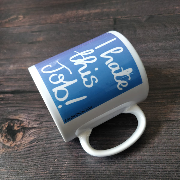 I Love This Job/I Hate This Job Mug - fay-dixon-design