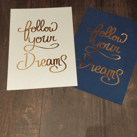 Follow your Dreams - A4 Rose Gold Print