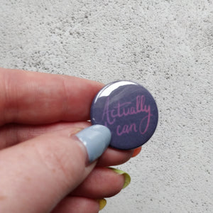 Actually I Can Illustrated Badge/Mirror - fay-dixon-design