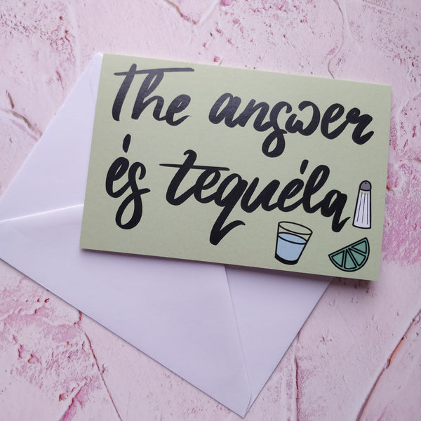 The Answer is Tequila Greeting Card - fay-dixon-design