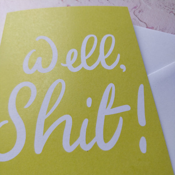 Well, Shit Greeting Card - fay-dixon-design