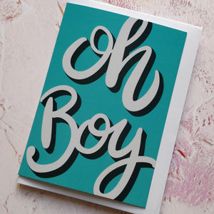 Oh Boy Greeting Card
