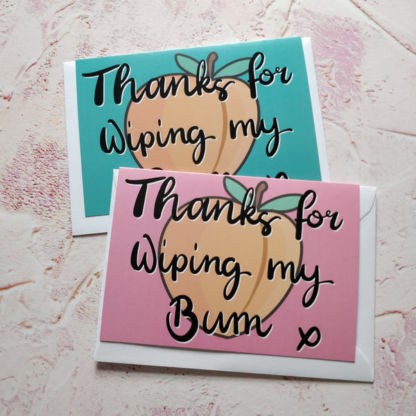 Thanks for Wiping my Bum Greeting Card