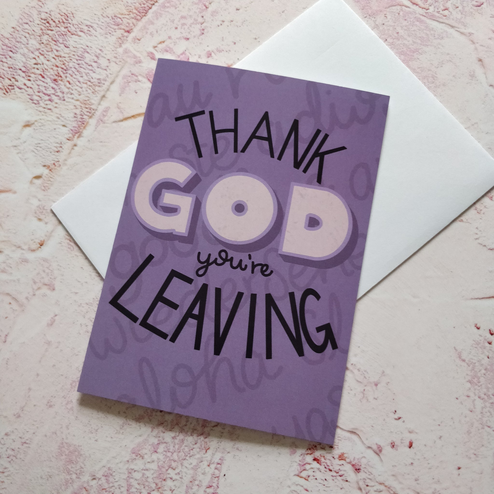 Thank God You're Leaving Greeting Card