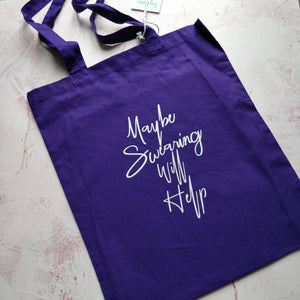 Maybe Swearing will Help Tote Bag