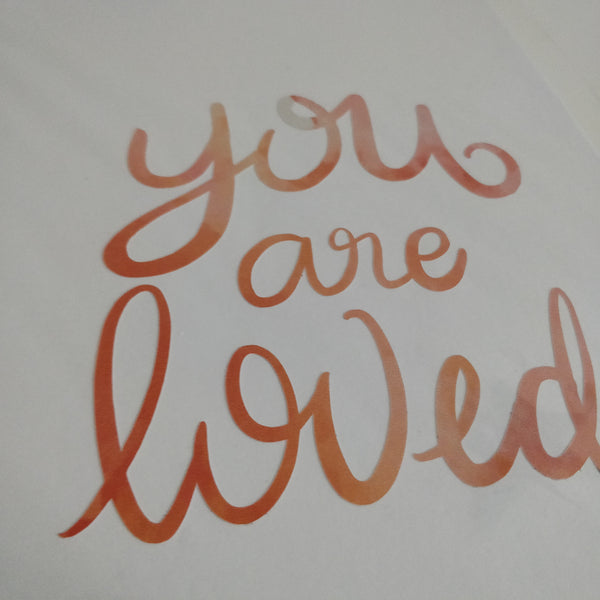 You are loved A5 Print