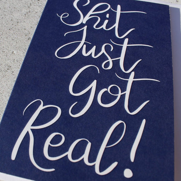 'Shit Just Got Real' Greeting Card