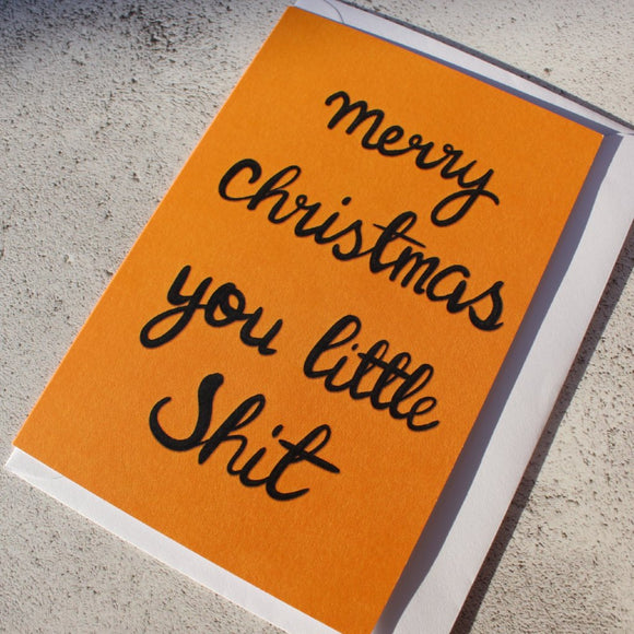 'Merry Christmas you little Shit' Christmas Card