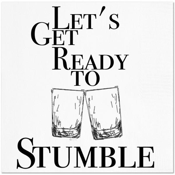 Let's get ready to stumble Cocktail Napkins