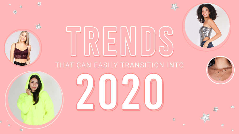2019 Trends That Can Easily Transition in 2020 Spring Trends
