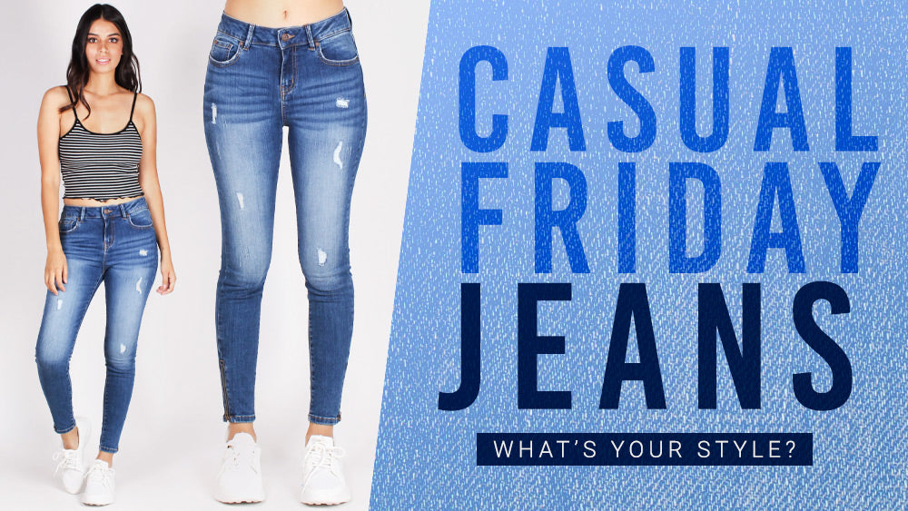 Casual Friday Jeans: what's your style?