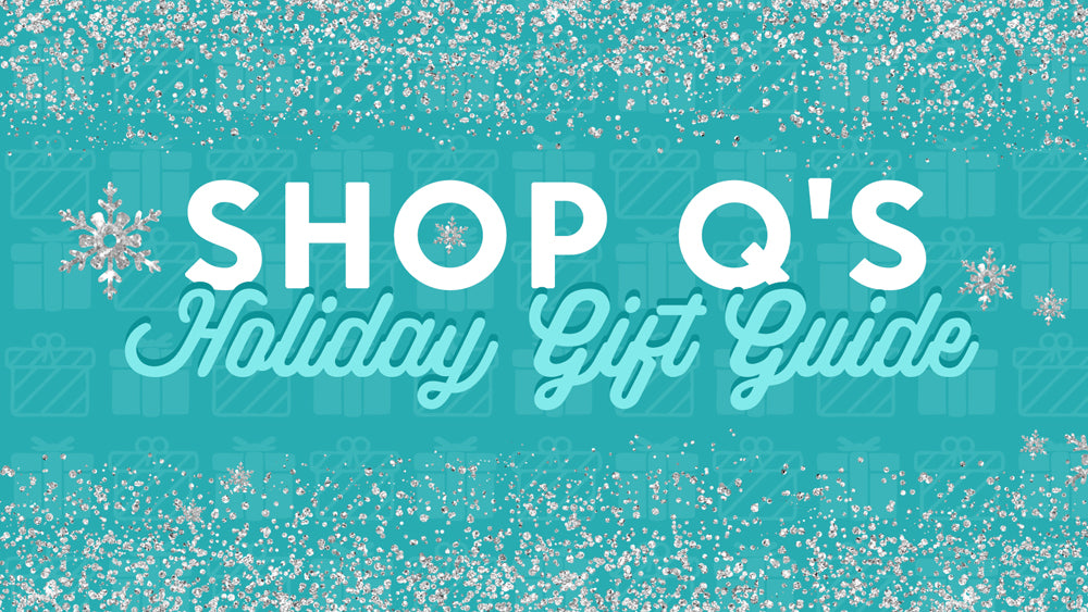 Shop Q's Holiday Gift Guide