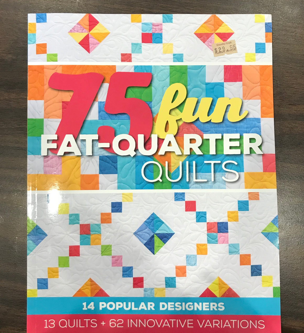 75 Fun Fat-Quarter Quilts