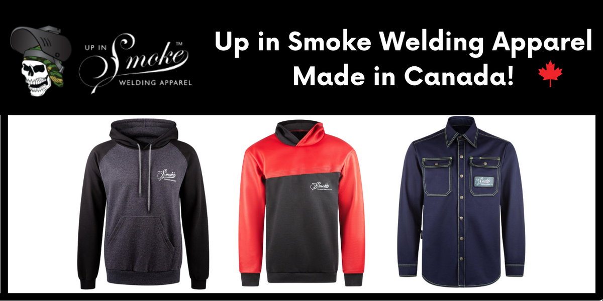up in smoke welding apparel made in canada