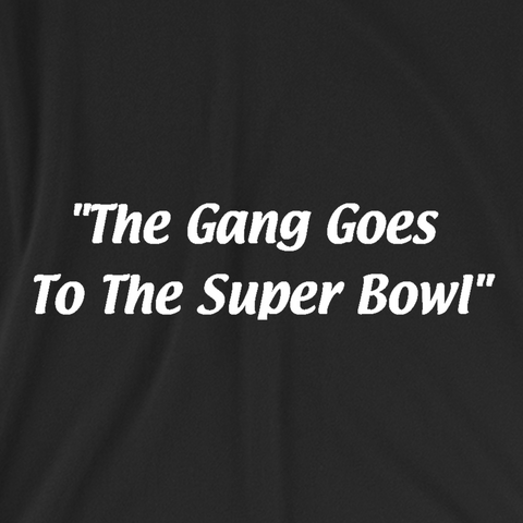 The Gang Goes to the Super Bowl