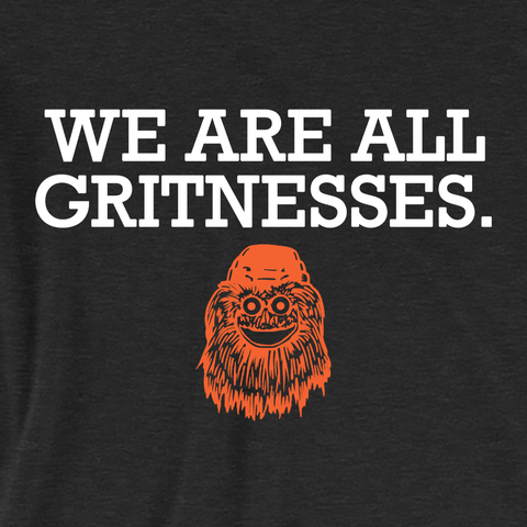 We Are All Gritnesses