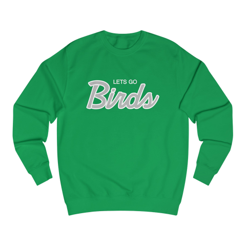 Lets Go Birds - Sweatshirt
