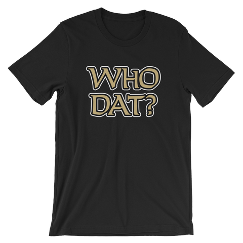 Who Dat? - T-Shirt