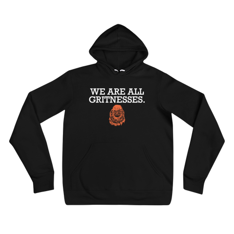 We Are All Gritnesses - Hoodie