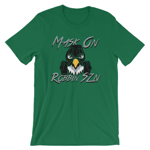 Mask On, Robbin SZN - T-Shirt