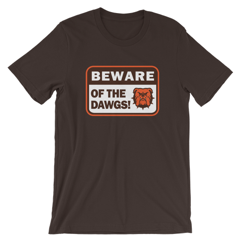 Beware of the Dawgs - T-Shirt