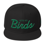 Lets Go Birds - Snapback Hat