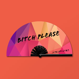 Bitch Please Fan