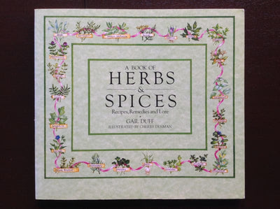A Book Of Herbs & Spices: Recipes Remedies and Lore - Gail Duff Non-Fiction