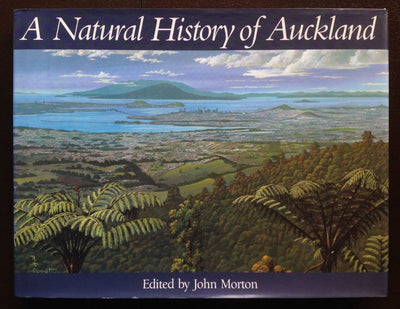 A Natural History Of Auckland - Edited By John Morton Non-Fiction