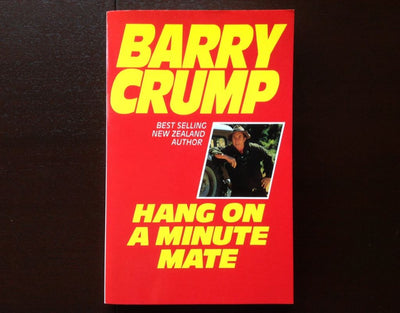 Barry Crump - Hang On A Minute Mate Fiction