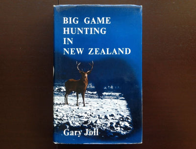 Big Game Hunting In New Zealand - Gary Joll Non-Fiction