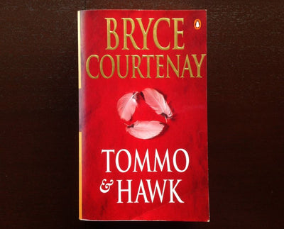 Bryce Courtenay - Tommo & Hawk Fiction