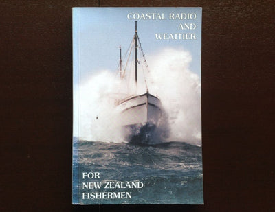 Coastal Radio And Weather: For New Zealand Fishermen Non-Fiction