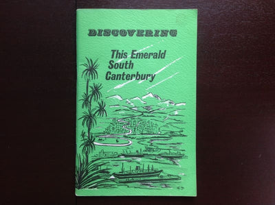 Discovering This Emerald South Canterbury - James Maxwell Non-Fiction