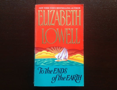 Elizabeth Lowell - To The Ends Of The Earth Fiction