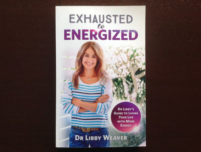 Exhausted To Energized - Dr Libby Weaver Non-Fiction