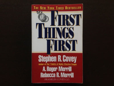First Things First - Stephen R. Covey Non-Fiction