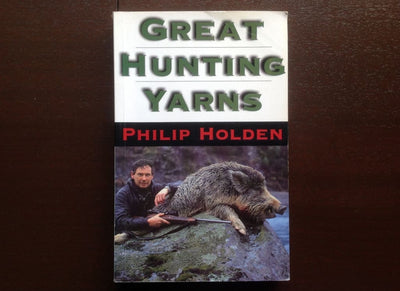 Great Hunting Yarns - Philip Holden Non-Fiction