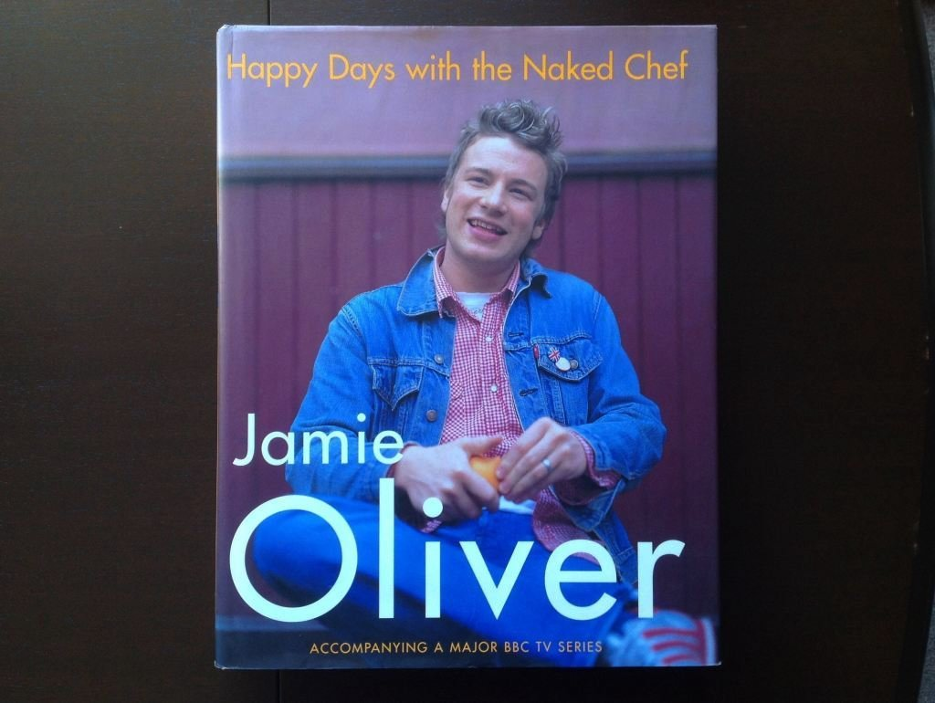 Happy Days With The Naked Chef - Jamie Oliver Non-Fiction