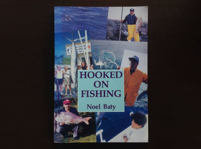 Hooked On Fishing - Noel Baty Non-Fiction