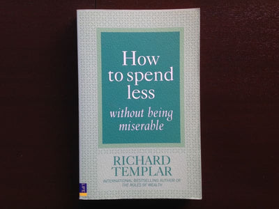 How To Spend Less Without Being Miserable - Richard Templar Non-Fiction