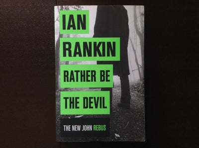 Ian Rankin - Rather Be The Devil Fiction
