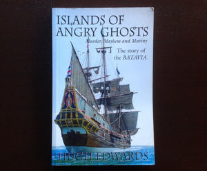 Islands Of Angry Ghosts: The Story Of The Batavia - Hugh Edwards Non-Fiction