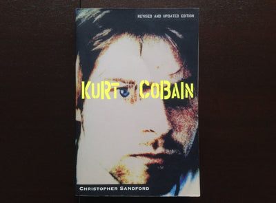 Kurt Cobain - Christopher Sandford Non-Fiction