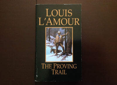 Louis Lamour - The Proving Trail Fiction